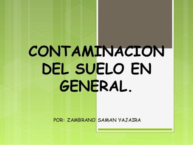 Contaminacion del suelo ppt for Significado de suelo