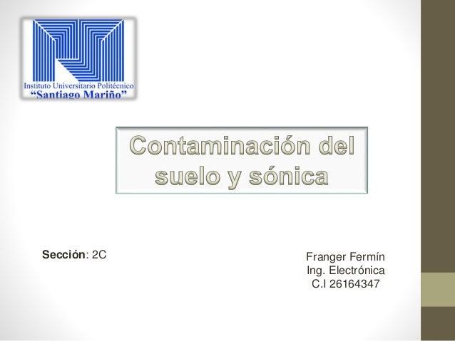 Sección: 2C Franger Fermín Ing. Electrónica C.I 26164347