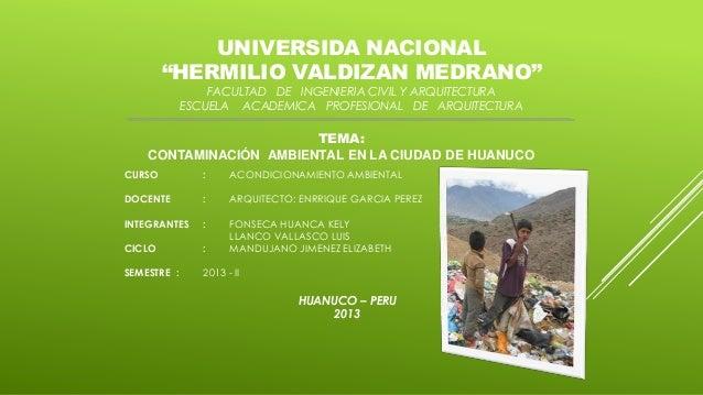 """UNIVERSIDA NACIONAL """"HERMILIO VALDIZAN MEDRANO"""" FACULTAD DE INGENIERIA CIVIL Y ARQUITECTURA ESCUELA ACADEMICA PROFESIONAL ..."""