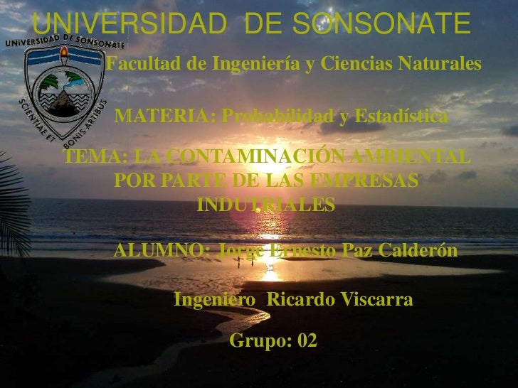 UNIVERSIDAD DE SONSONATE     Facultad de Ingeniería y Ciencias Naturales       MATERIA: Probabilidad y Estadística   TEMA:...