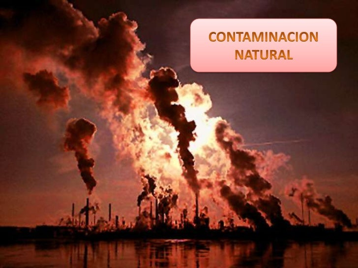 CONTAMINACION NATURAL<br />