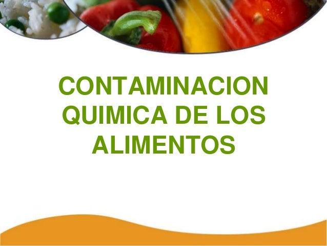 Contaminacion Quimica De Los Alimentos