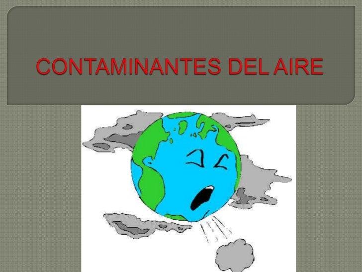  Esla que se produce como consecuencia de la emisión de sustancias tóxicas. La contaminación del aire puede causar trasto...