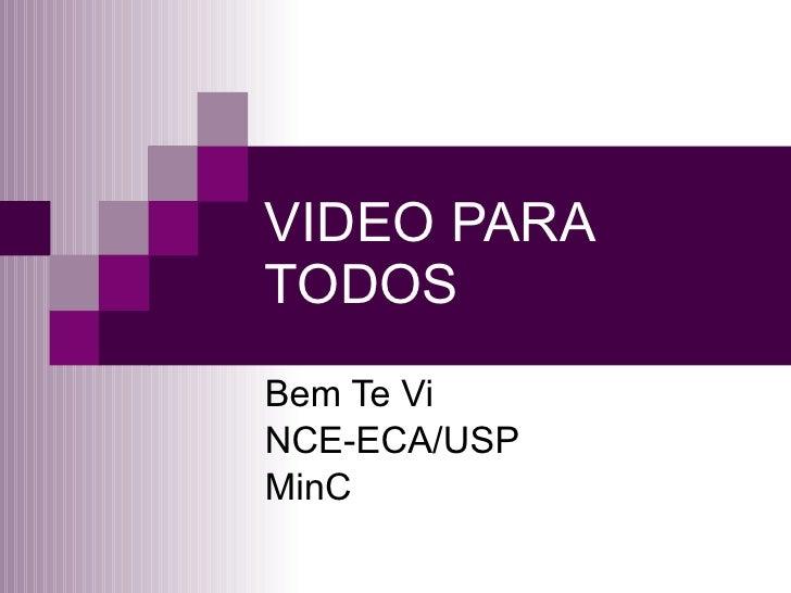 VIDEO PARA TODOS Bem Te Vi NCE-ECA/USP MinC