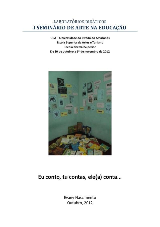 LABORATÓRIOS DIDÁTICOSI SEMINÁRIO DE ARTE NA EDUCAÇÃO      UEA – Universidade do Estado do Amazonas          Escola Superi...