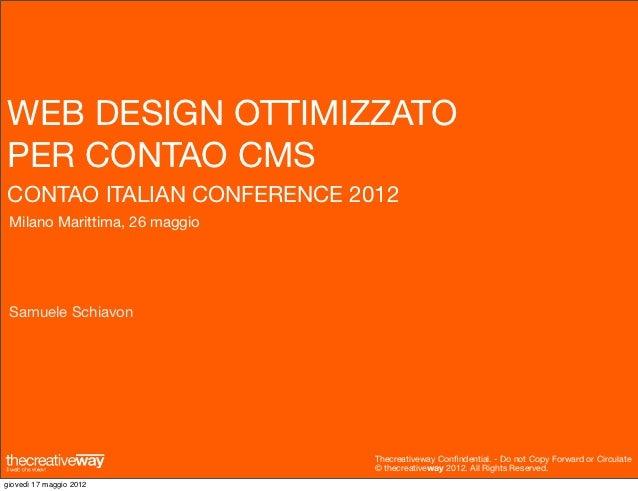 WEB DESIGN OTTIMIZZATOPER CONTAO CMSCONTAO ITALIAN CONFERENCE 2012 Milano Marittima, 26 maggio Samuele Schiavon           ...