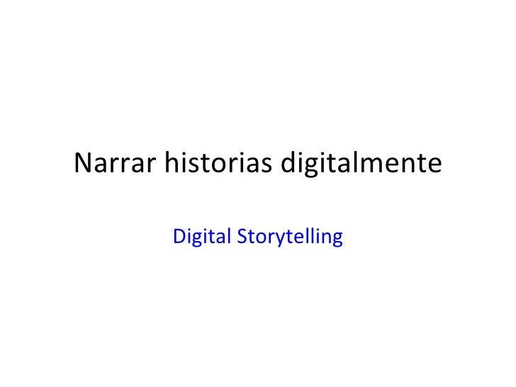 Narrar historias digitalmente Digital Storytelling