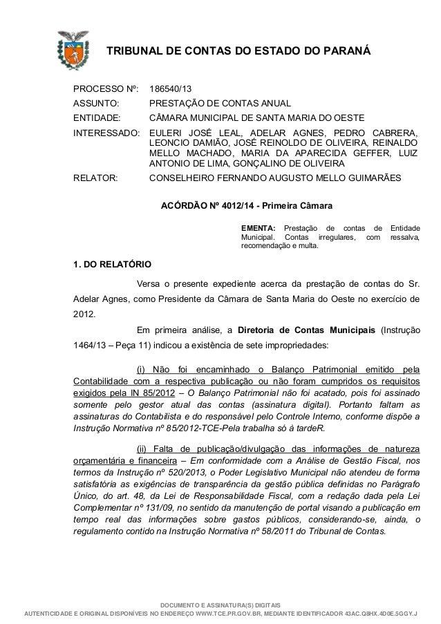 DOCUMENTO E ASSINATURA(S) DIGITAIS AUTENTICIDADE E ORIGINAL DISPONÍVEIS NO ENDEREÇO WWW.TCE.PR.GOV.BR, MEDIANTE IDENTIFICA...