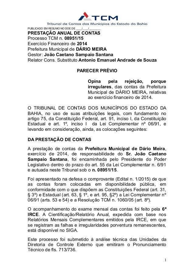 PUBLICADO EM RESUMO NO DOE DE ____/____/________ PRESTAÇÃO ANUAL DE CONTAS Processo TCM n. 08951/15 Exercício Financeiro d...