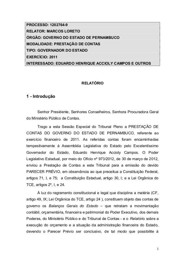 PROCESSO: 1202764-9RELATOR: MARCOS LORETOÓRGÃO: GOVERNO DO ESTADO DE PERNAMBUCOMODALIDADE: PRESTAÇÃO DE CONTASTIPO: GOVERN...