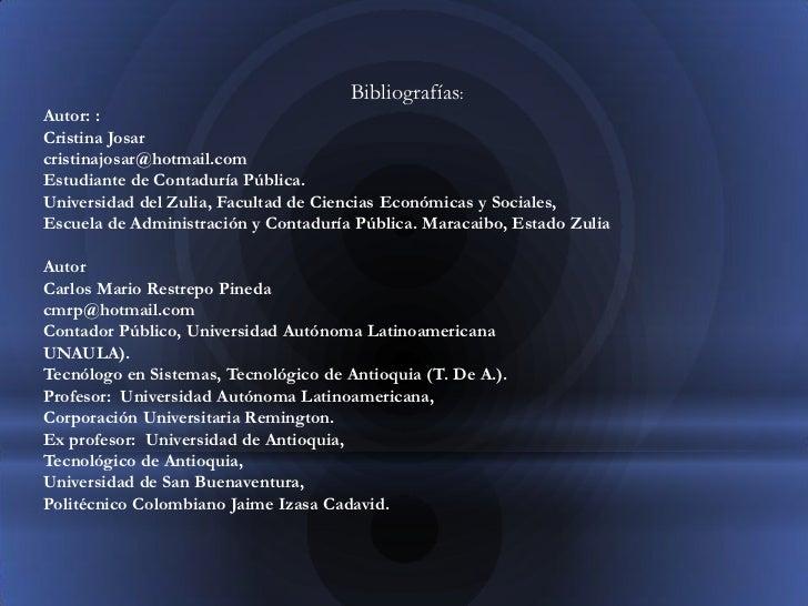Bibliografías:Autor: :Cristina Josarcristinajosar@hotmail.comEstudiante de Contaduría Pública.Universidad del Zulia, Facul...