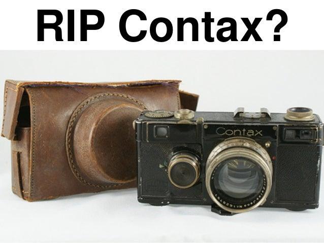 RIP Contax?