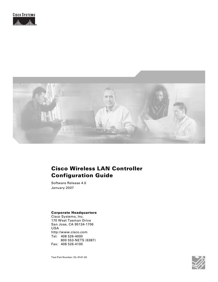 Cisco Wireless LAN ControllerConfiguration GuideSoftware Release 4.0January 2007Corporate HeadquartersCisco Systems, Inc.1...