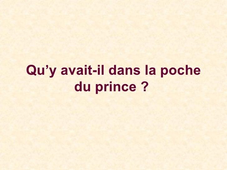 Qu'y avait-il dans la poche du prince ?