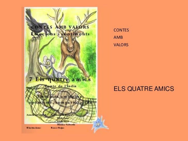 CONTESAMBVALORSELS QUATRE AMICS