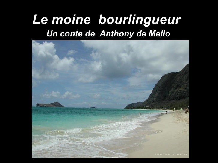 Le moine  bourlingueur  Un conte de  Anthony de Mello