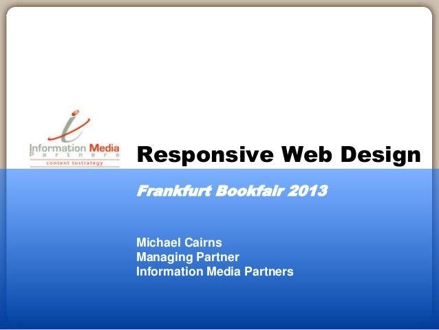 Michael Cairns Managing Partner Information Media Partners Responsive Web Design Frankfurt Bookfair 2013