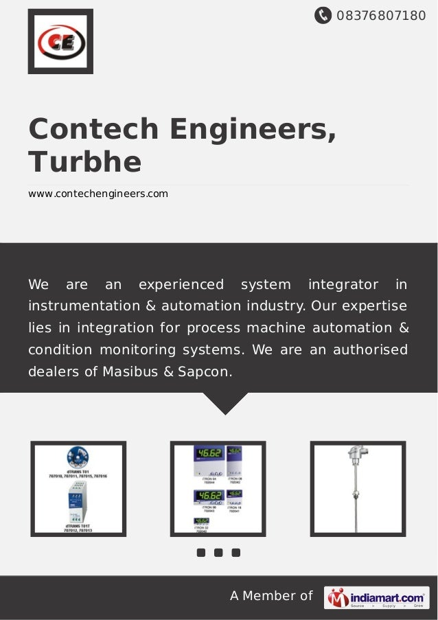 08376807180 A Member of Contech Engineers, Turbhe www.contechengineers.com We are an experienced system integrator in inst...