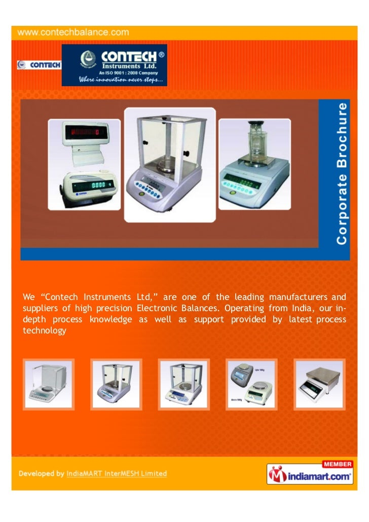 "We ""Contech Instruments Ltd,"" are one of the leading manufacturers andsuppliers of high precision Electronic Balances. Ope..."