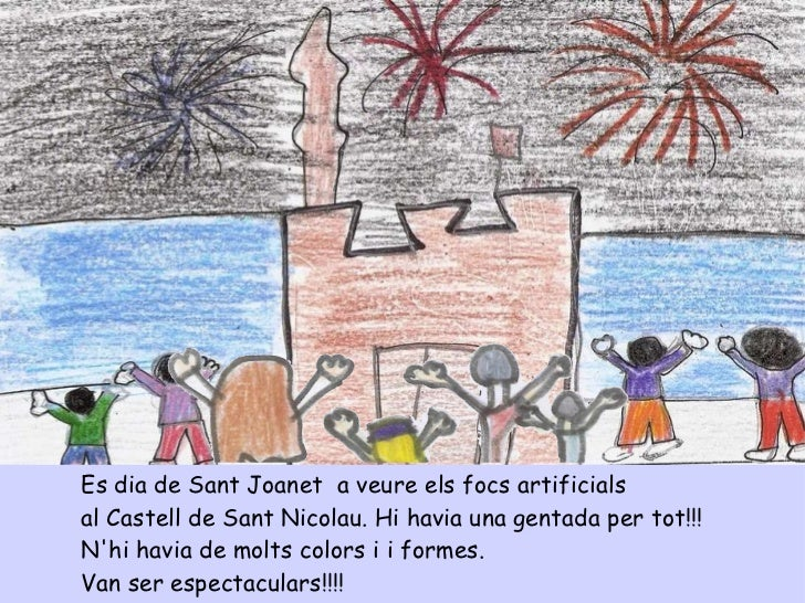 <ul><li>Es dia de Sant Joanet  a veure els focs artificials </li></ul><ul><li>al Castell de Sant Nicolau. Hi havia una gen...