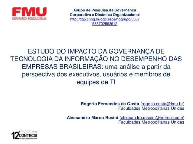 ESTUDO DO IMPACTO DA GOVERNANÇA DE TECNOLOGIA DA INFORMAÇÃO NO DESEMPENHO DAS EMPRESAS BRASILEIRAS: uma análise a partir d...