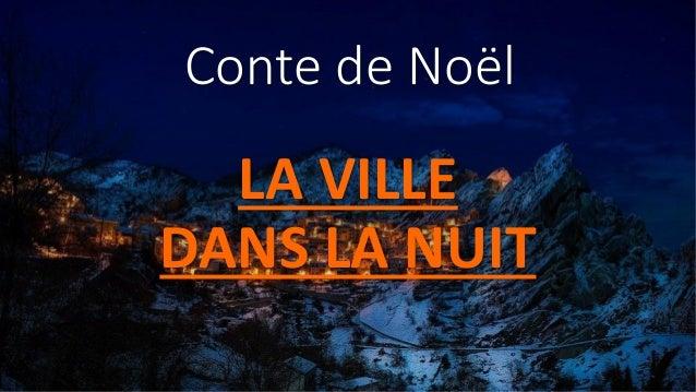 Conte de Noël LA VILLE DANS LA NUIT