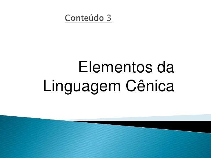 Elementos daLinguagem Cênica