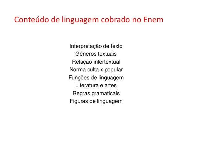 Conteúdo de linguagem cobrado no Enem             Interpretação de texto                Gêneros textuais              Rela...