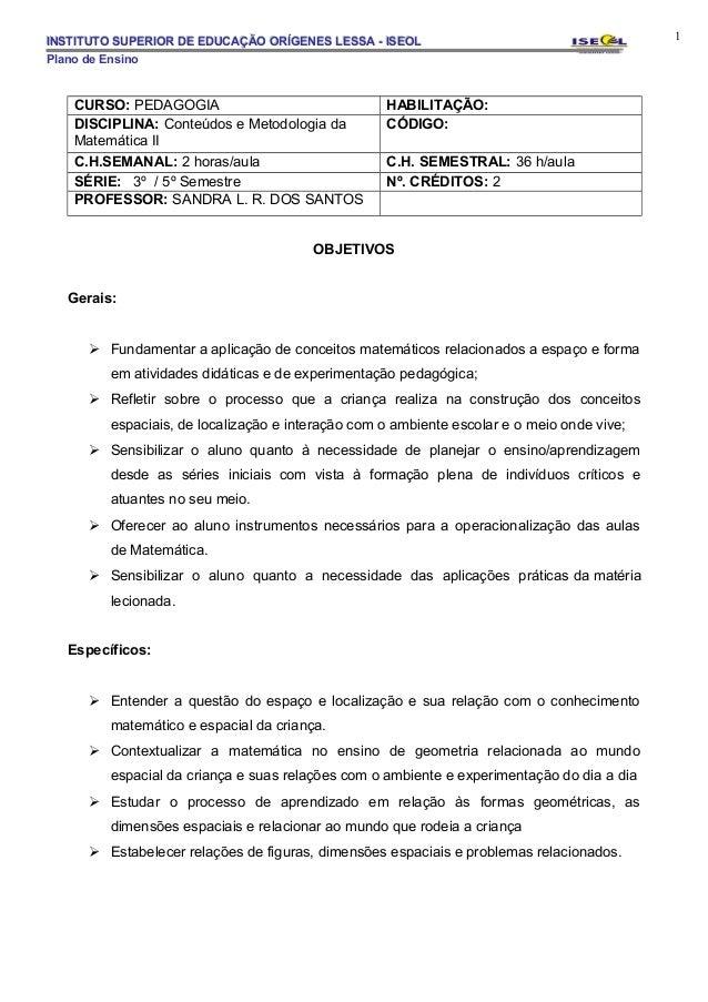 INSTITUTO SUPERIOR DE EDUCAÇÃO ORÍGENES LESSA - ISEOL                                        1Plano de Ensino    CURSO: PE...
