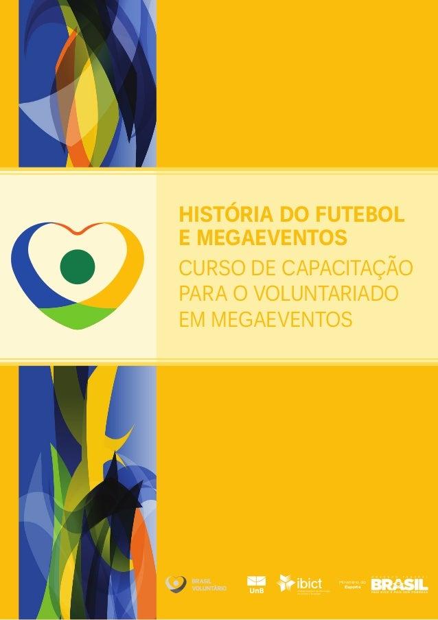 Ministério do Esporte história do futebol e Megaeventos Curso de Capacitação para o voluntariado em Megaeventos