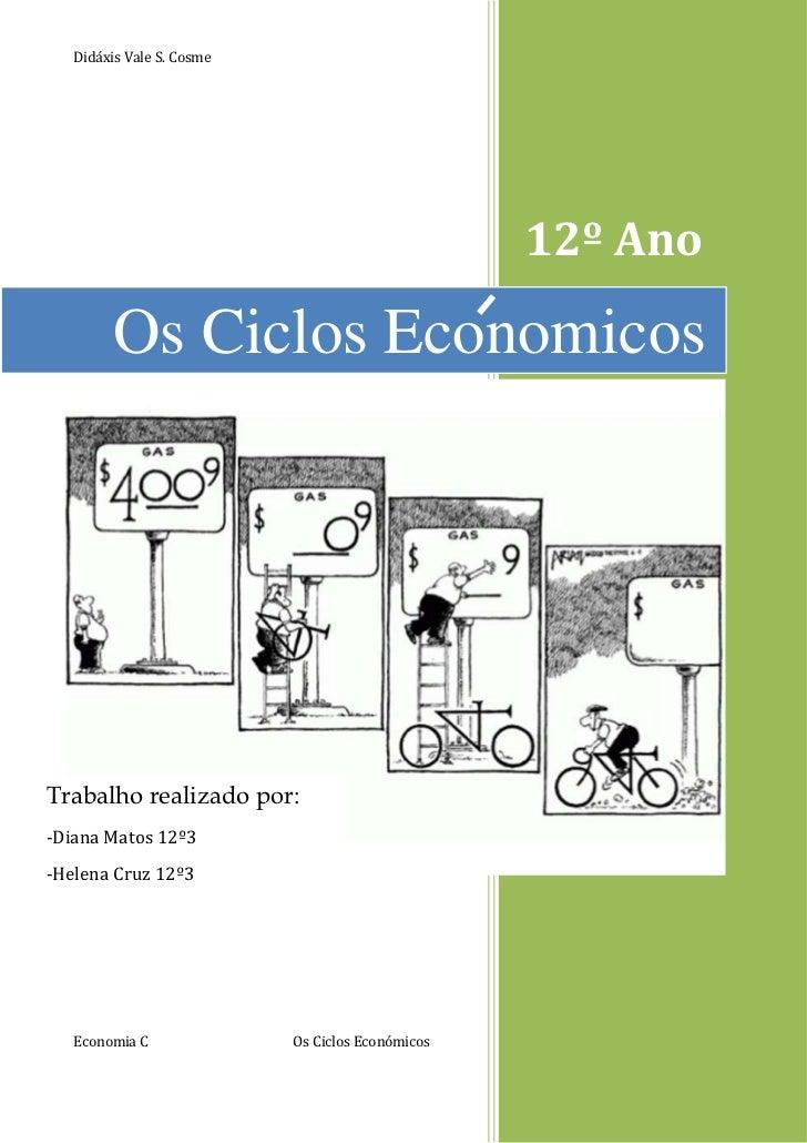 Didáxis Vale S. Cosme                                                  12º Ano         Os Ciclos EconomicosTrabalho realiz...