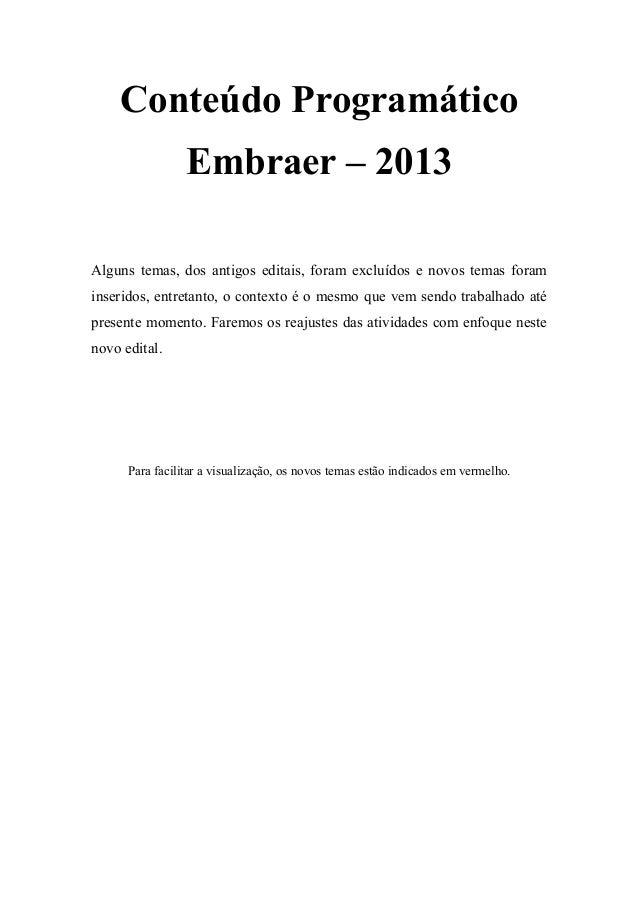Conteúdo Programático Embraer – 2013 Alguns temas, dos antigos editais, foram excluídos e novos temas foram inseridos, ent...