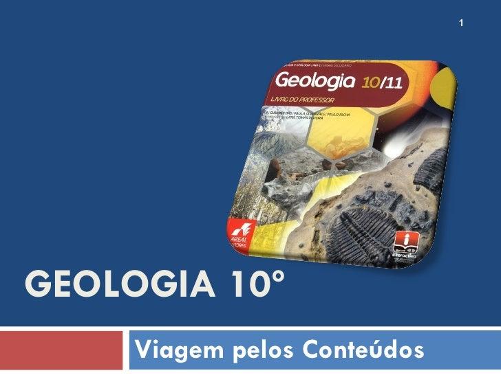 GEOLOGIA 10º Viagem pelos Conteúdos