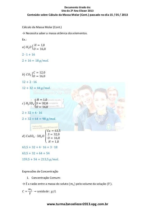Documento tirado do:Site do 2º Ano Eliezer 2013www.turma2anoeliezer2013.xpg.com.brConteúdo sobre Cálculo da Massa Molar (C...