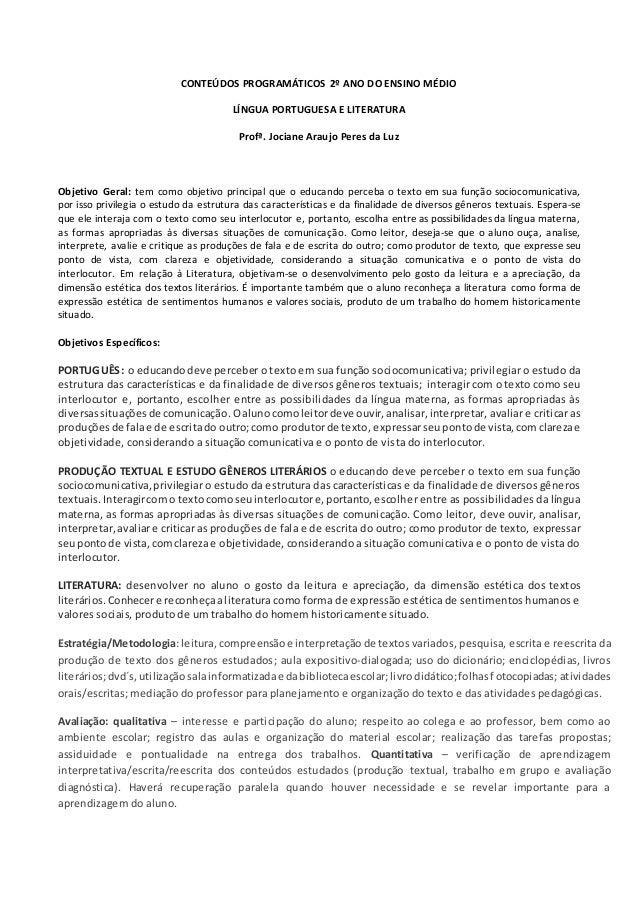 CONTEÚDOS PROGRAMÁTICOS 2º ANO DO ENSINO MÉDIO LÍNGUA PORTUGUESA E LITERATURA Profª. Jociane Araujo Peres da Luz Objetivo ...