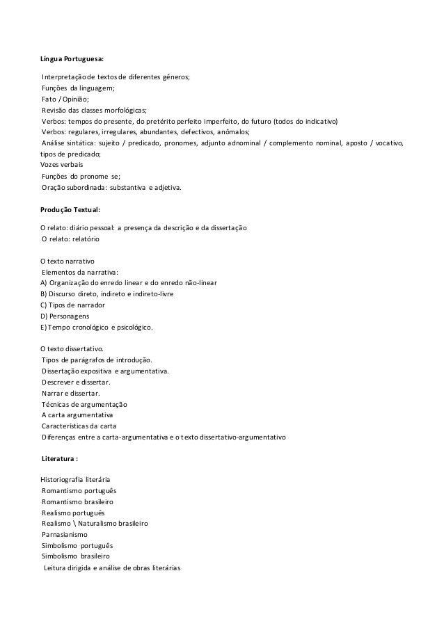 Língua Portuguesa: Interpretaçãode textos de diferentes gêneros; Funções da linguagem; Fato / Opinião; Revisão das classes...
