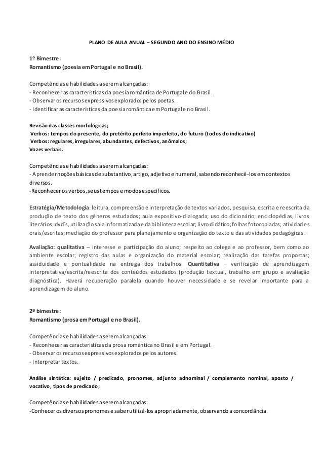 PLANO DE AULA ANUAL – SEGUNDO ANO DO ENSINO MÉDIO 1º Bimestre: Romantismo (poesiaemPortugal e no Brasil). Competênciase ha...