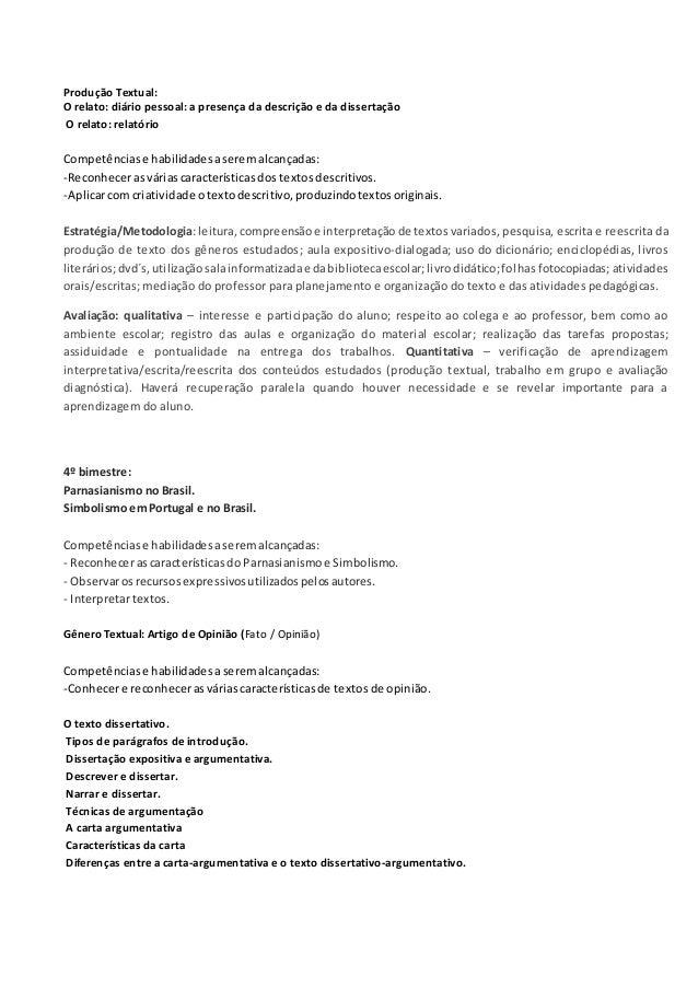 Produção Textual: O relato: diário pessoal: a presença da descrição e da dissertação O relato: relatório Competênciase hab...