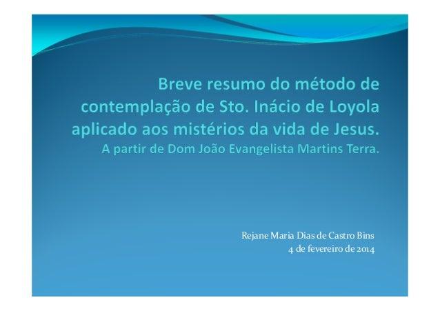 Rejane Maria Dias de Castro Bins 4 de fevereiro de 2014