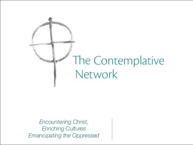 Encountering Christ,    Enriching CulturesEmancipating the Oppressed