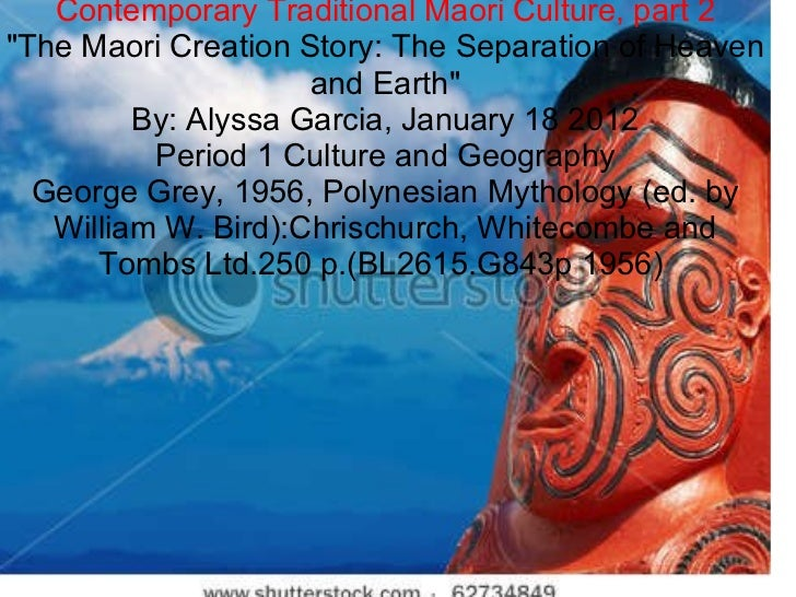 """ContemporaryTraditional Maori Culture, part 2 """"The Maori Creation Story: TheSeparationof Heaven and Earth"""" By..."""