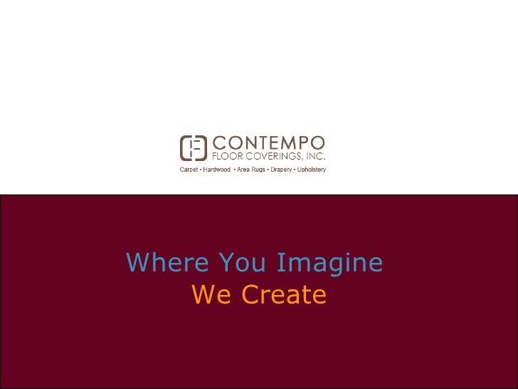Where You Imagine  We Create