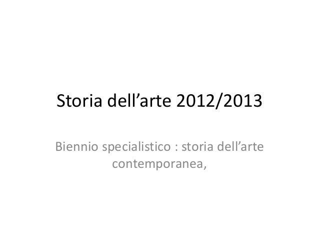 Storia dell'arte 2012/2013Biennio specialistico : storia dell'arte          contemporanea,