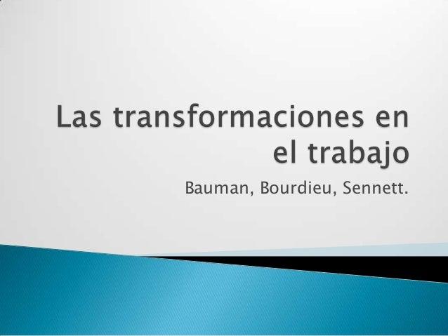 Bauman, Bourdieu, Sennett.