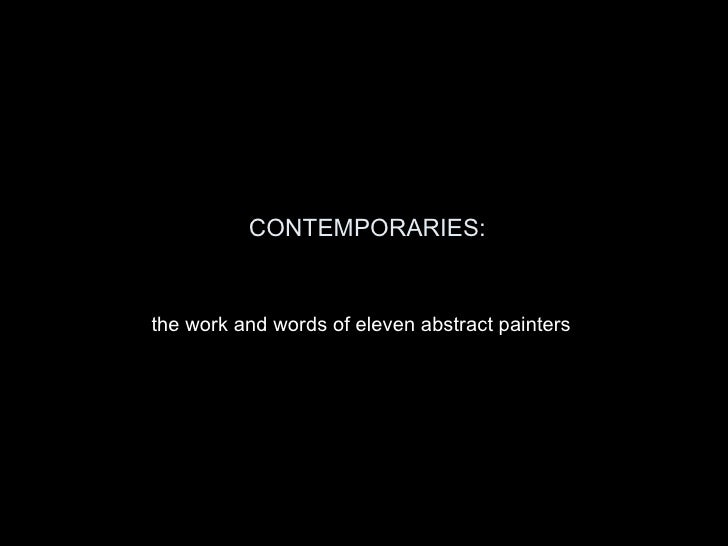 CONTEMPORARIES:   the work and words of eleven abstract painters