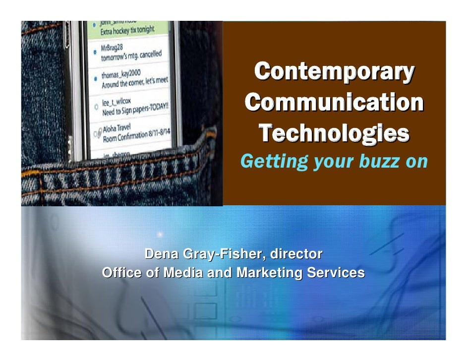 Contemporary                     Communication                      Technologies                    Getting your buzz on  ...