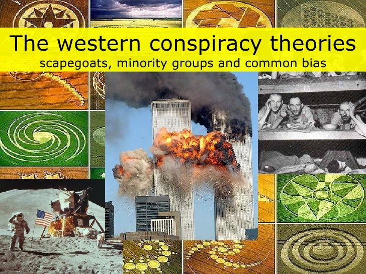 The western conspiracy theories scapegoats, minority groups and common bias