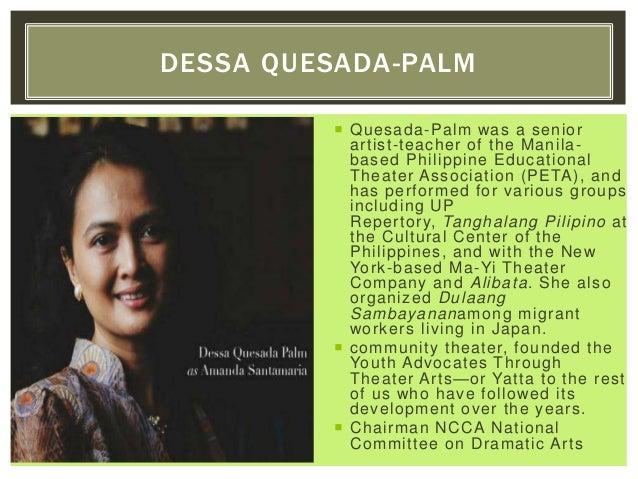  Quesada-Palm was a senior artist-teacher of the Manila- based Philippine Educational Theater Association (PETA), and has...