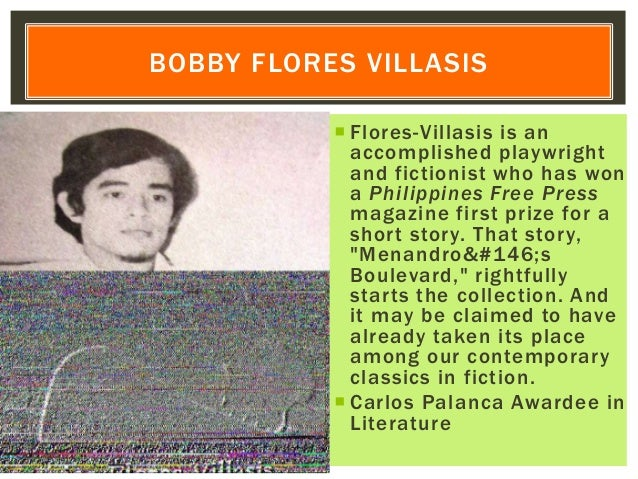  Flores-Villasis is an accomplished playwright and fictionist who has won a Philippines Free Press magazine first prize f...