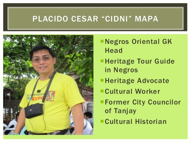 Negros Oriental GK Head Heritage Tour Guide in Negros Heritage Advocate Cultural Worker Former City Councilor of Tanj...